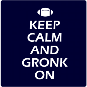 Keep Calm Gronk On - Fantasy Football Team Names